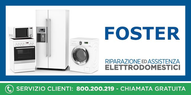 Assistenza e Riparazioni Rapide e Veloci Elettrodomestici Foster a Napoli, Caserta e Pozzuoli
