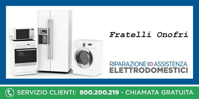 Assistenza e Riparazioni Rapide e Veloci Elettrodomestici Fratelli Onofri a Napoli, Caserta e Pozzuoli