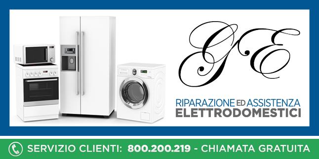 Assistenza e Riparazioni Rapide e Veloci Elettrodomestici Ge a Napoli, Caserta e Pozzuoli