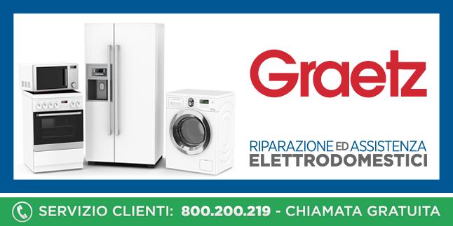 Assistenza e Riparazioni Rapide e Veloci Elettrodomestici Graetz a Napoli, Caserta e Pozzuoli