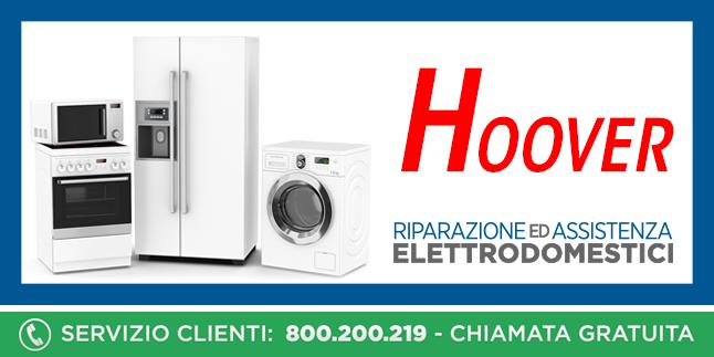 Assistenza e Riparazioni Rapide e Veloci Elettrodomestici Hoover a Napoli, Caserta e Pozzuoli