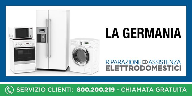 Assistenza e Riparazioni Rapide e Veloci Elettrodomestici La Germania a Napoli, Caserta e Pozzuoli