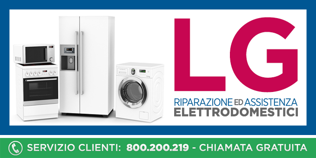 Assistenza e Riparazioni Rapide e Veloci Elettrodomestici Lg a Napoli, Caserta e Pozzuoli
