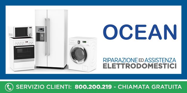 Assistenza e Riparazioni Rapide e Veloci Elettrodomestici Ocean a Napoli, Caserta e Pozzuoli