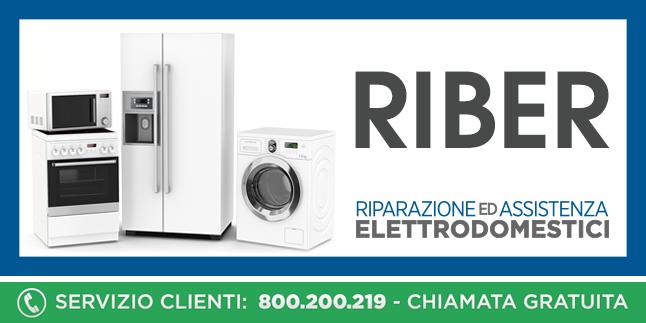 Assistenza e Riparazioni Rapide e Veloci Elettrodomestici Riber a Napoli, Caserta e Pozzuoli