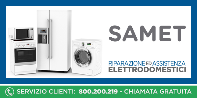 Assistenza e Riparazioni Rapide e Veloci Elettrodomestici Samet a Napoli, Caserta e Pozzuoli