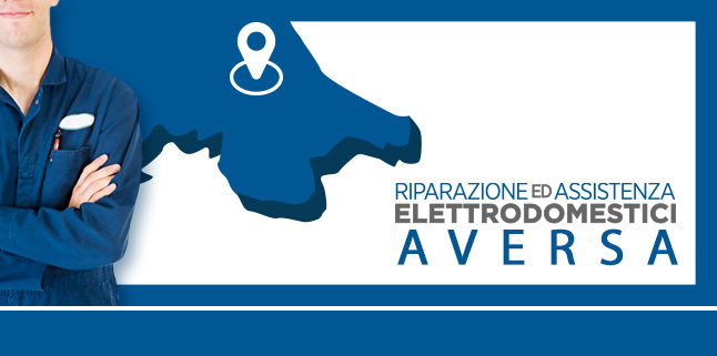 Assistenza e Riparazioni Rapide e Veloci Elettrodomestici di tutte le marche a Aversa